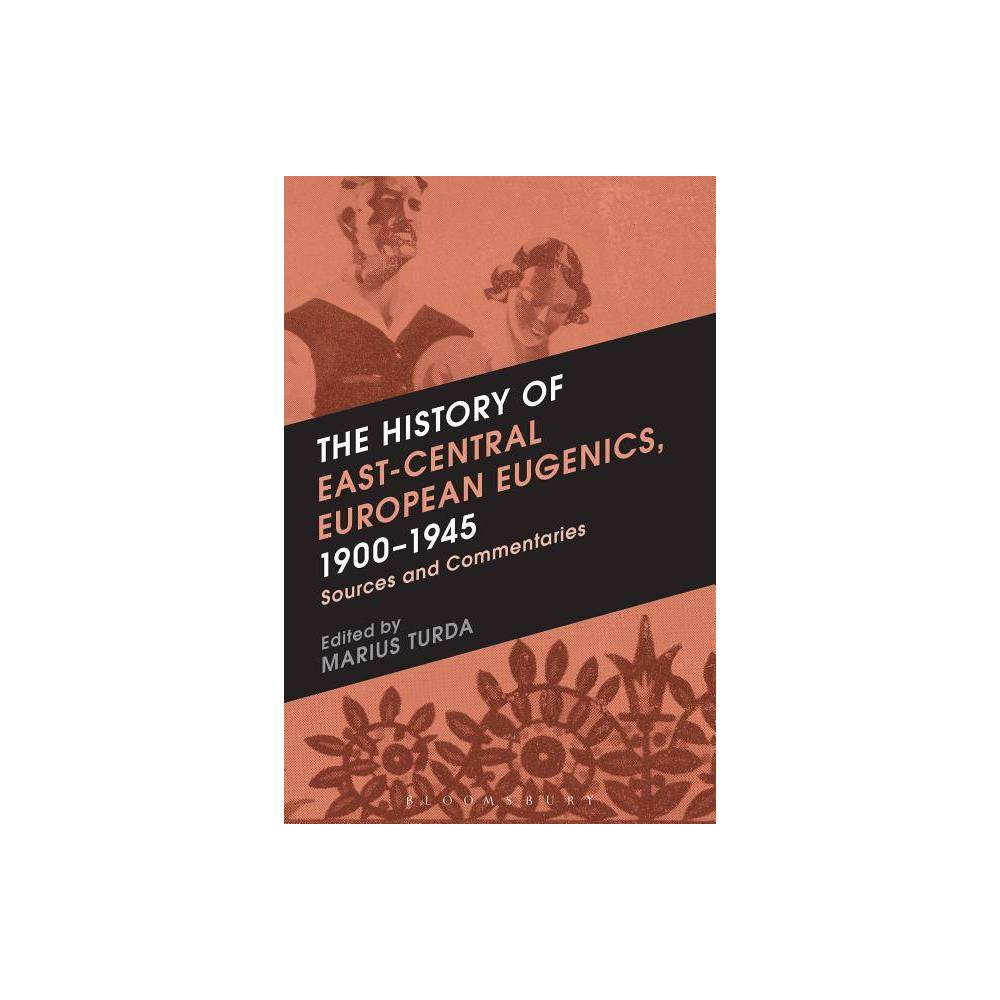 The History of East-Central European Eugenics, 1900-1945 - (Hardcover)