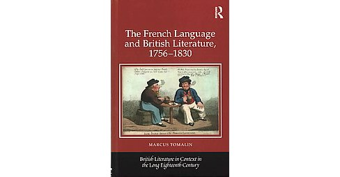 French Language and British Literature, 1756-1830 (Hardcover) (Marcus Tomalin) - image 1 of 1