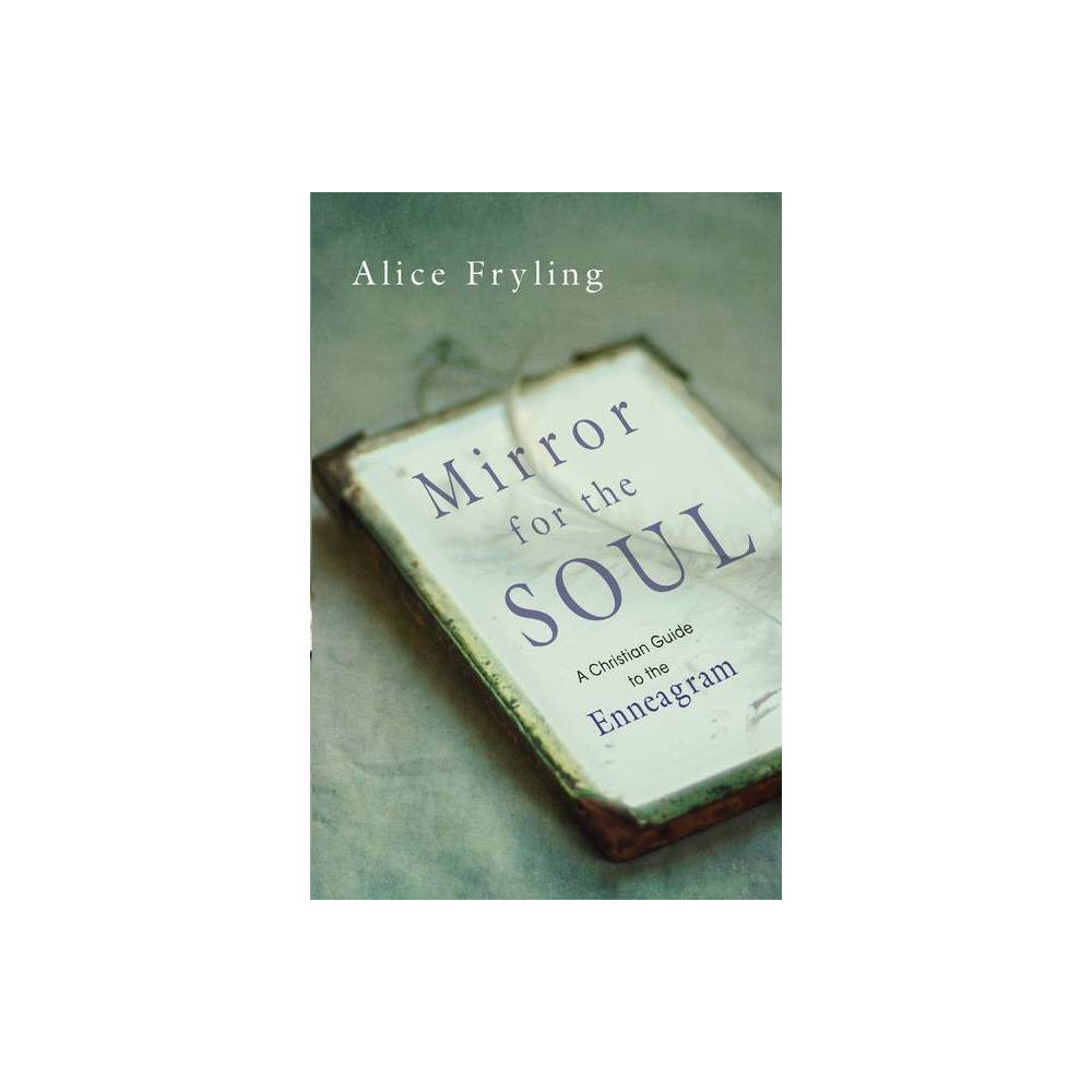 Mirror For The Soul By Alice Fryling Paperback