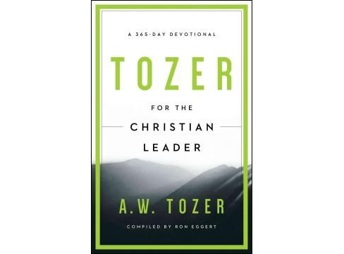 Tozer for the Christian Leader : A 365-Day Devotional (Reprint) (Paperback) (A. W. Tozer) - image 1 of 1