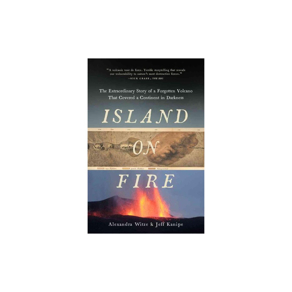 Island on Fire : The Extraordinary Story of a Forgotten Volcano That Changed the World (Reprint)
