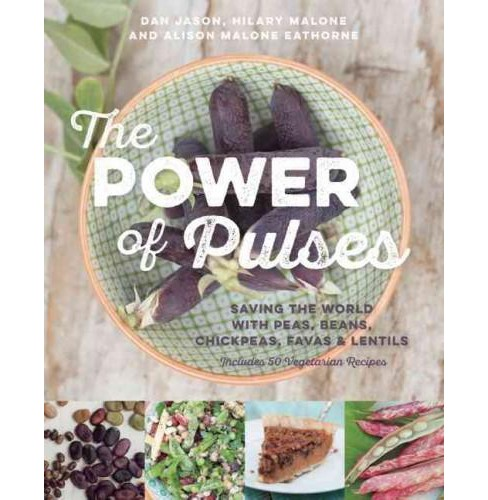 Power of Pulses : Saving the World With Peas, Beans, Chickpeas, Favas & Lentils (Paperback) (Dan Jason & - image 1 of 1