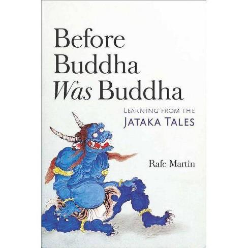 Before Buddha Was Buddha - by  Rafe Martin (Paperback) - image 1 of 1