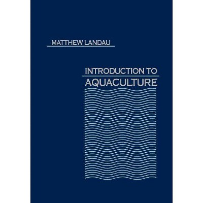 Introduction to Aquaculture - by  Matthew Landau (Paperback)
