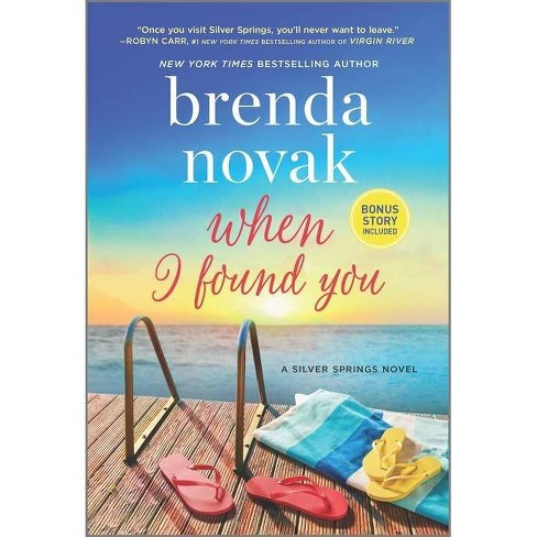 When I Found You - (Silver Springs, 8) by Brenda Novak (Paperback) - image 1 of 1