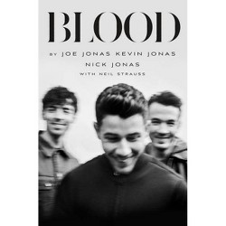 Blood: A Memoir by the Jonas Brothers - (Hardcover)