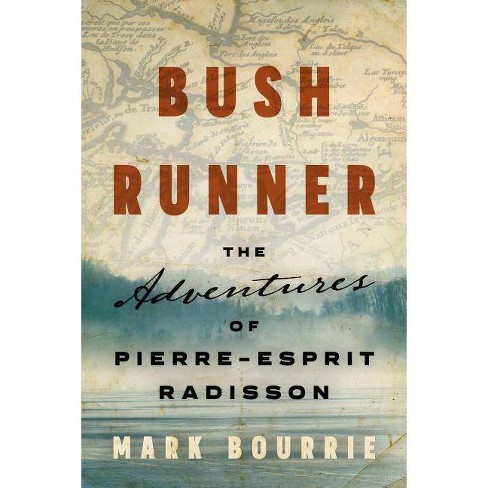 Bush Runner - (Untold Lives) by  Mark Bourrie (Paperback) - image 1 of 1