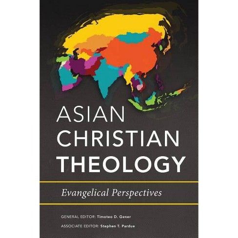 Asian Christian Theology - by  Timoteo D Gener & Stephen T Pardue (Paperback) - image 1 of 1