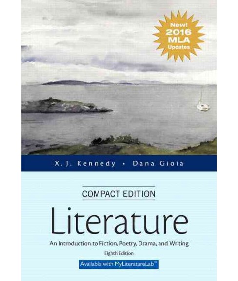 Literature : An Introduction to Fiction, Poetry, Drama, and Writing, New 2016 MLA Updates (Compact) - image 1 of 1