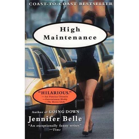 High Maintenance - by  Jennifer Belle (Paperback) - image 1 of 1