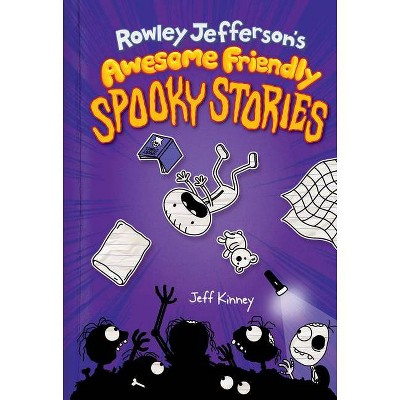 Rowley Jefferson's Awesome Friendly Spooky Stories - by Jeff Kinney (Hardcover)