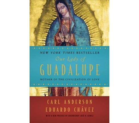 Our Lady of Guadalupe : Mother of the Civilization of Love -  Reprint (Paperback) - image 1 of 1