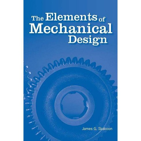 The Elements of Mechanical Design - by  James G Skakoon (Paperback) - image 1 of 1