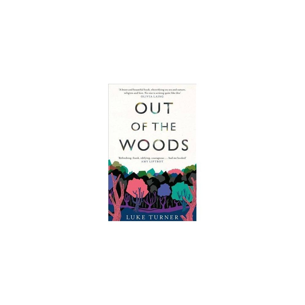 Out of the Woods - by Luke Turner (Hardcover)