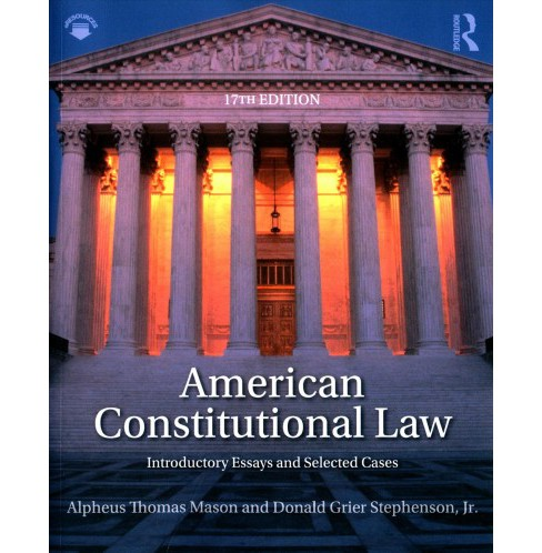 American Constitutional Law : Introductory Essays and Selected Cases (Paperback) (Alpheus Thomas Mason & - image 1 of 1