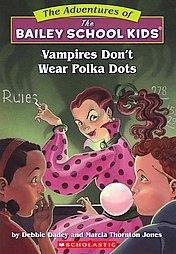 The Bailey School Kids #1: Vampires Don't Wear Polka Dots - (Adventures of the Bailey School Kids) by  Debbie Dadey & Marcia Thornton Jones