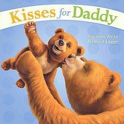 Kisses for Daddy (Hardcover)(Frances Watts)