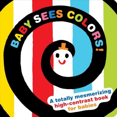 Baby Sees Colors! : A High-contrast Book to Improve Focus - (Hardcover)