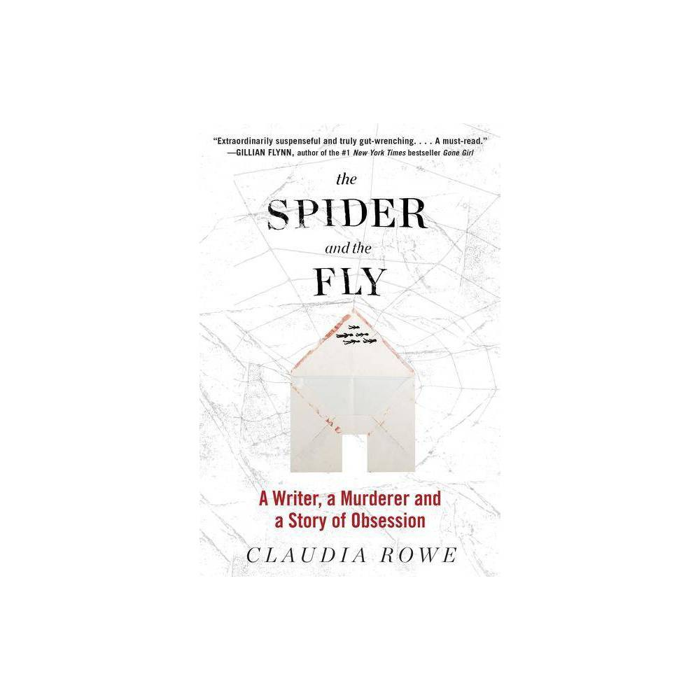 The Spider And The Fly By Claudia Rowe Paperback
