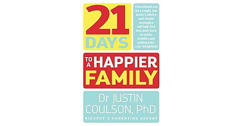 21 Days to a Happier Family (Paperback) (Justin Coulson) - image 1 of 1