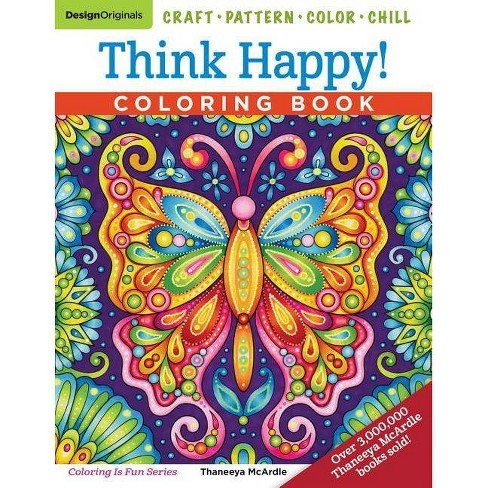 Think Happy! Coloring Book - (Coloring Is Fun) by Thaneeya McArdle  (Paperback)