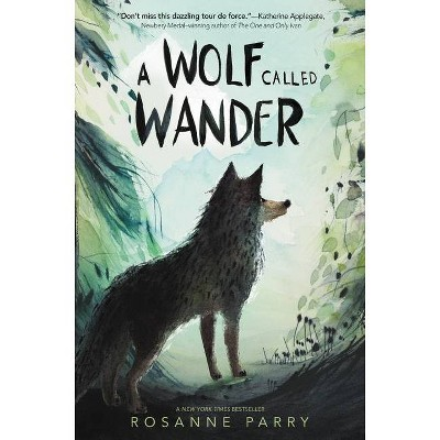 A Wolf Called Wander - by Rosanne Parry (Paperback)