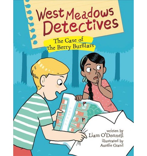 Case of the Berry Burglars -  (West Meadows Detectives) by Liam O'Donnell (Hardcover) - image 1 of 1