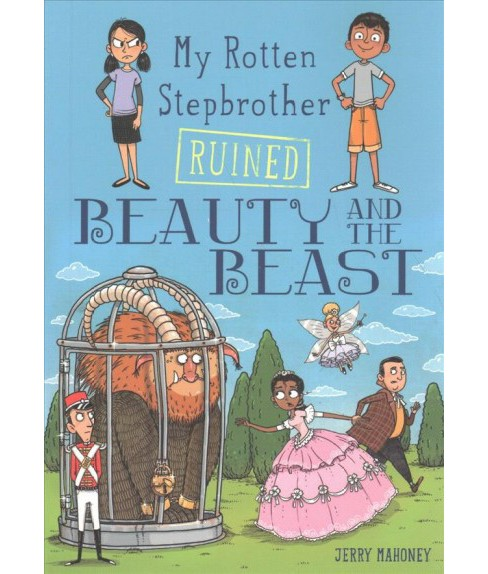 My Rotten Stepbrother Ruined Beauty and the Beast (Paperback) (Jerry Mahoney) - image 1 of 1