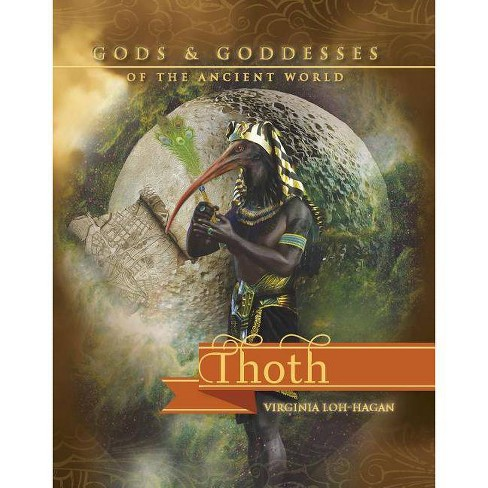 Thoth - (Gods and Goddesses of the Ancient World) by  Virginia Loh-Hagan (Paperback) - image 1 of 1