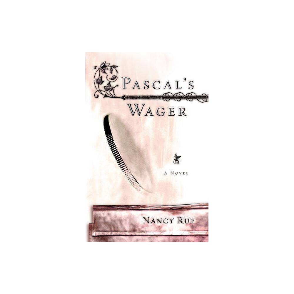 Pascal S Wager By Nancy Rue Paperback