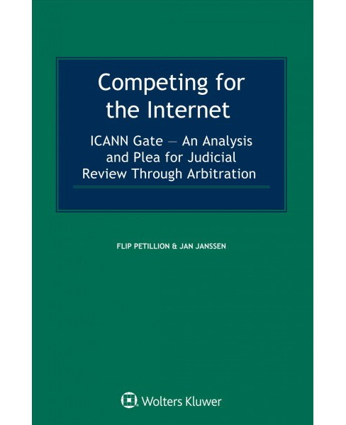 Competing for the Internet : ICANN Gate - An Analysis and Plea for Judicial Review Through Arbitration - image 1 of 1
