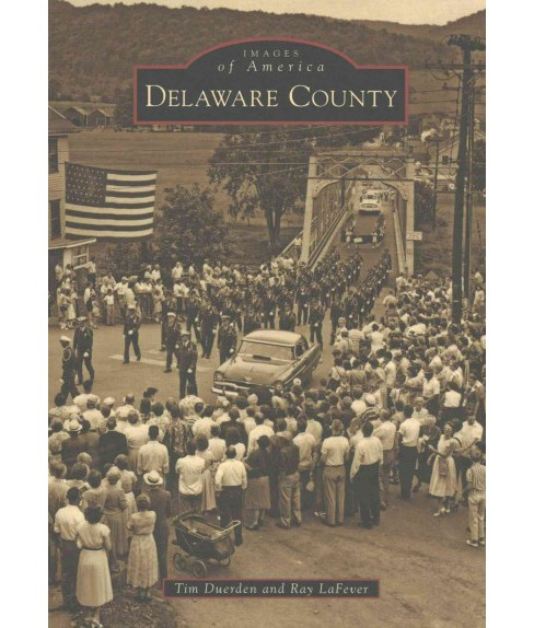 Delaware County (Paperback) (Tim Duerden & Ray Lafever) - image 1 of 1