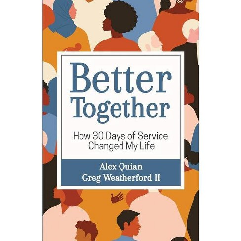 Better Together - by  Alex Quian & Greg Weatherford (Paperback) - image 1 of 1