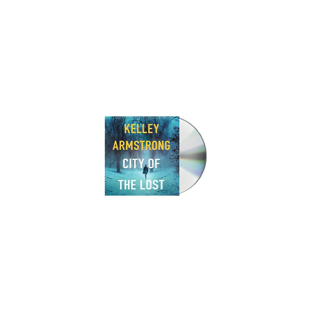 City of the Lost (Unabridged) (CD/Spoken Word) (Kelley Armstrong)