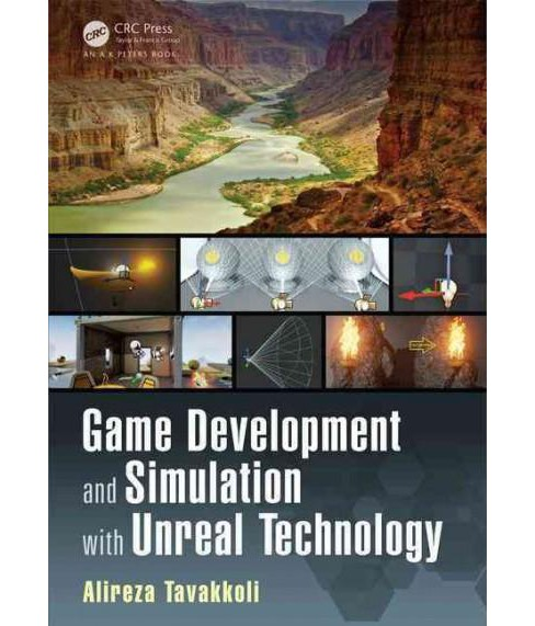 Game Development and Simulation With Unreal Technology (Paperback) (Alireza Tavakkoli) - image 1 of 1