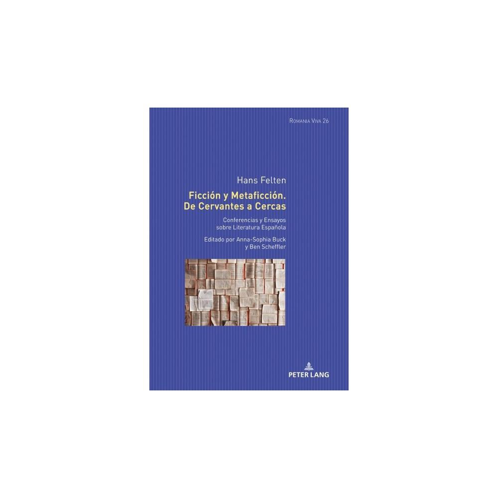Ficción y metaficción/ Fiction and metafiction : De Cervantes a Cercas: Conferencias Y Ensayos