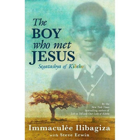 The Boy Who Met Jesus - 4 Edition by  Immaculee Ilibagiza (Paperback) - image 1 of 1