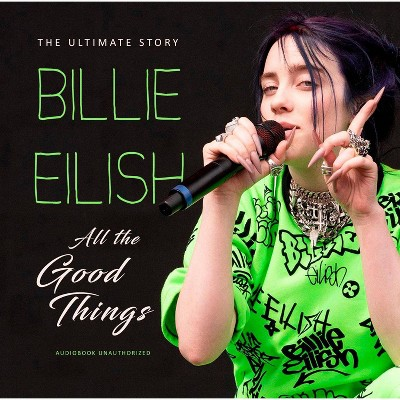 Eilish Billie - All The Good Things: Unauthorized (CD)