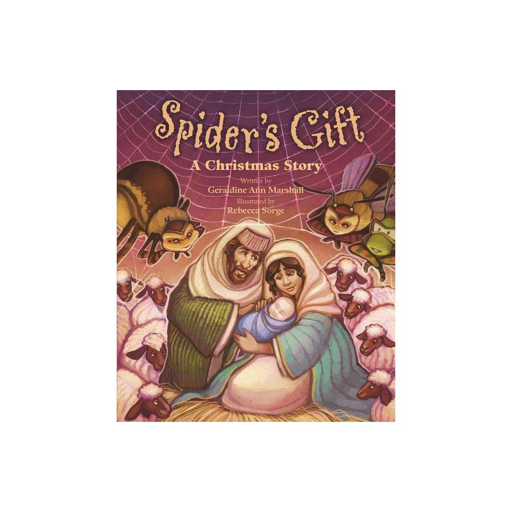 Spider S Gift A Christmas Story By Geraldine Ann Marshall Hardcover