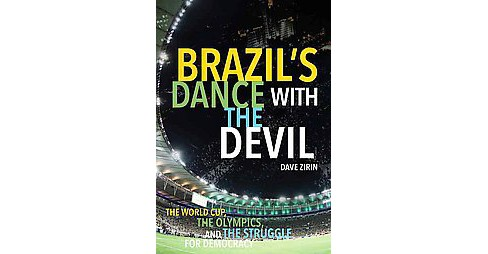 Brazil's Dance with the Devil : The World Cup, the Olympics, and the Fight for Democracy: Updated - image 1 of 1