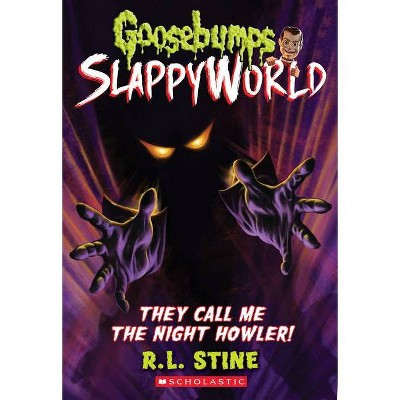 They Call Me the Night Howler! (Goosebumps Slappyworld #11), Volume 11 - by R L Stine (Paperback)