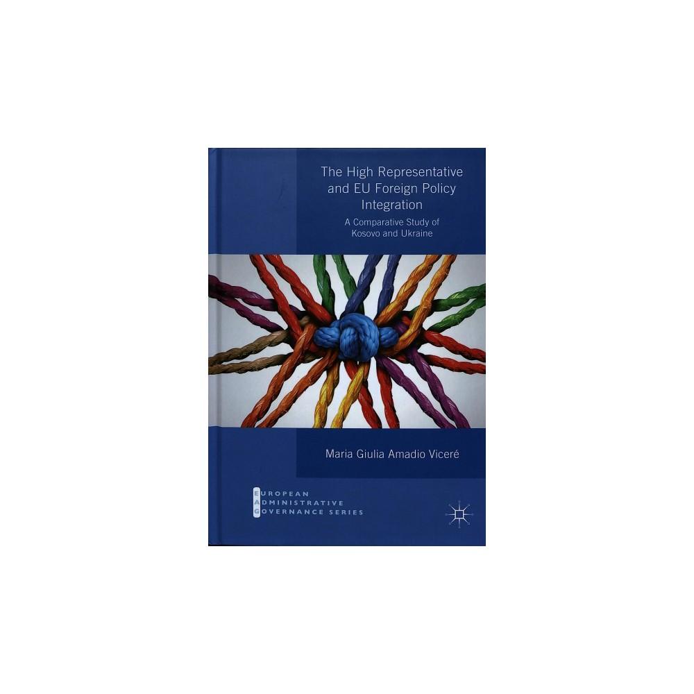 High Representative and Eu Foreign Policy Integration : A Comparative Study of Kosovo and Ukraine