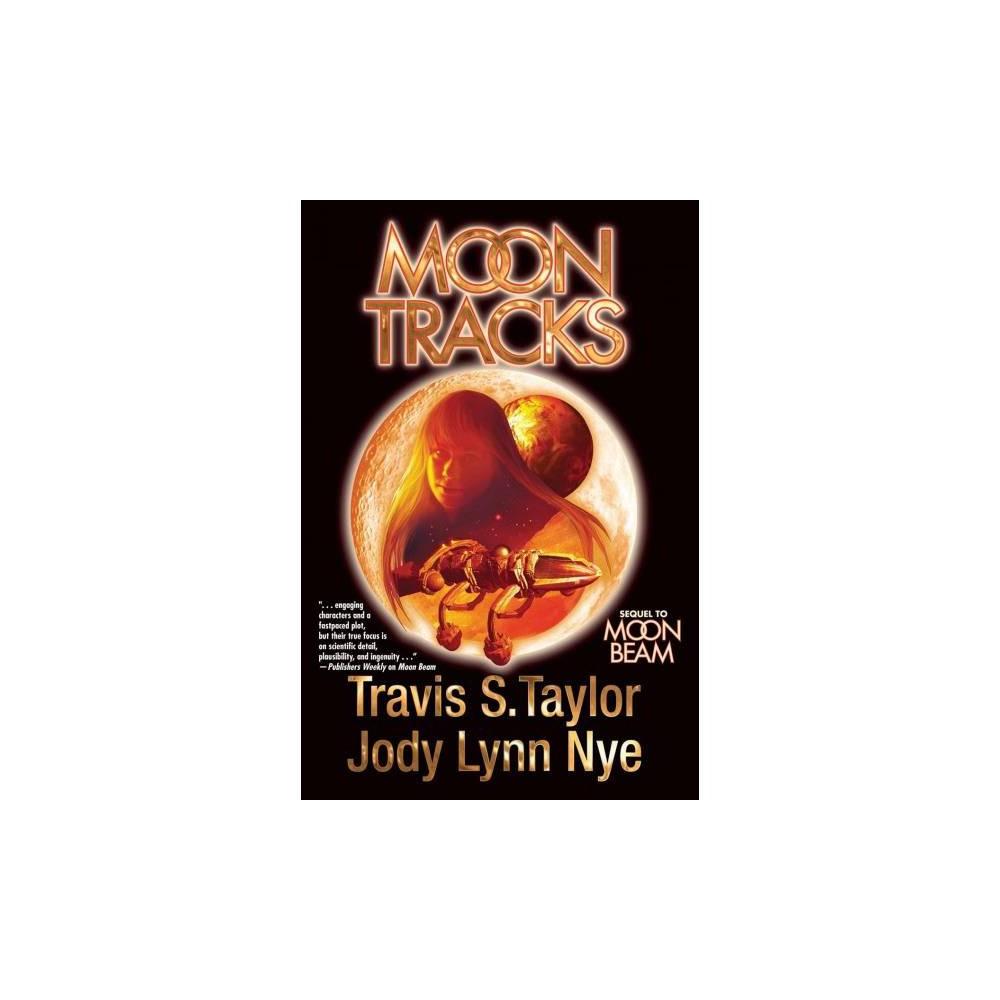 Moon Tracks - by Travis S. Taylor & Jody Lynn Nye (Hardcover)