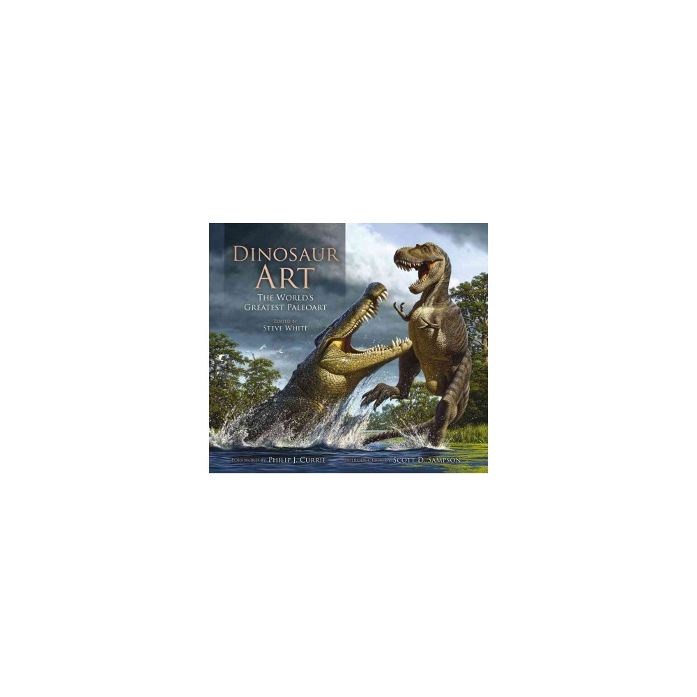 Dinosaur Art : The World's Greatest Paleoart (Hardcover)