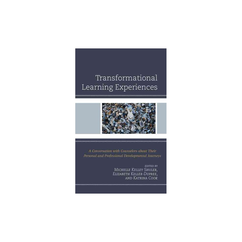 Transformational Learning Experiences : A Conversation With Counselors About Their Personal and