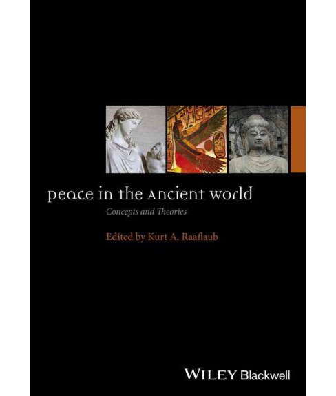 Peace in the Ancient World : Concepts and Theories (Hardcover) (Kurt A. (EDT) Raaflaub) - image 1 of 1
