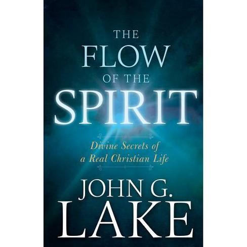 Flow of the Spirit - by  John G Lake (Paperback) - image 1 of 1