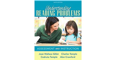Understanding Reading Problems : Assessment and Instruction (Paperback) (Jean Wallace Gillet & Charles - image 1 of 1