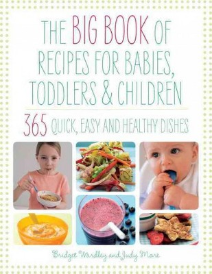 Big Book of Recipes for Babies, Toddlers & Children (Paperback)(Bridget Wardley & Judy More)