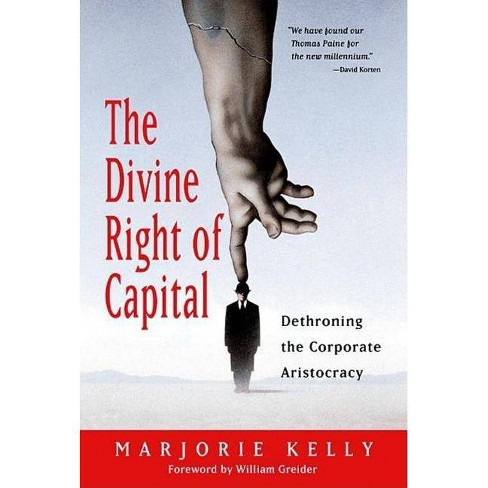 The Divine Right of Capital - by  William Greider (Paperback) - image 1 of 1